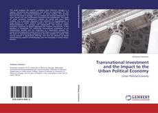 Couverture de Transnational Investment and the Impact to the Urban Political Economy