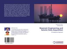 Reservoir Engineering and Seismic Data Acquisition的封面
