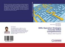 Bookcover of SMEs Operation Strategies Towards Global Competitiveness
