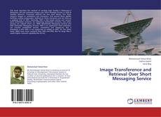 Copertina di Image Transference and Retrieval Over Short Messaging Service
