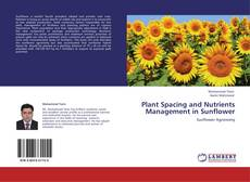 Bookcover of Plant Spacing and Nutrients Management in Sunflower