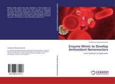 Capa do livro de Enzyme Mimic to Develop Antioxidant Nanoreactors