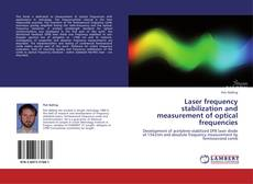 Laser frequency stabilization and measurement of optical frequencies kitap kapağı