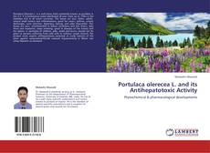 Bookcover of Portulaca olerecea L. and its Antihepatotoxic Activity