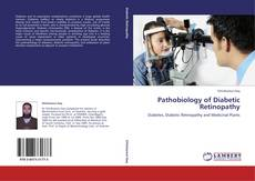 Bookcover of Pathobiology of Diabetic Retinopathy