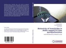 Copertina di Biotoxicity of Insecticides in Aedes aegypti & Culex quinquefasciatus