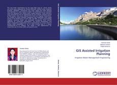 GIS Assisted Irrigation Planning的封面