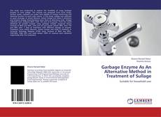 Bookcover of Garbage Enzyme As An Alternative Method in Treatment of Sullage