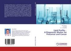 Borítókép a  Lipid Profile -   A Diagnostic Marker for Precancer and Cancer - hoz