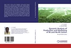 Bookcover of Dynamic Analysis of Production and Marketing of Bt and No-Bt Cotton