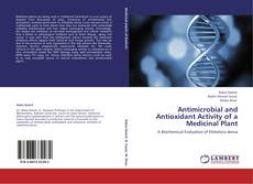 Bookcover of Antimicrobial and Antioxidant Activity of a Medicinal Plant