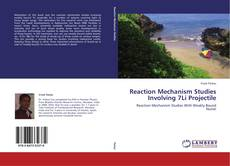 Bookcover of Reaction Mechanism Studies Involving 7Li Projectile