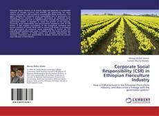 Corporate Social Responsibility (CSR) in Ethiopian Floriculture Industry的封面