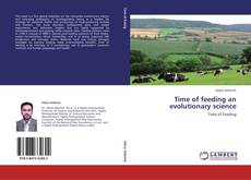 Portada del libro de Time of feeding an evolutionary science