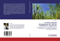 Couverture de In vitro induced mutagenesis for red rot resistance in sugarcane