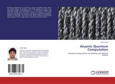 Bookcover of Anyonic Quantum Computation