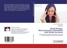 Bookcover of Hand therapy, Neuromuscular Stimulation And Stroke Survivors