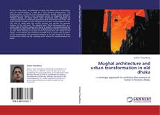 Mughal architecture and urban transformation in old dhaka的封面
