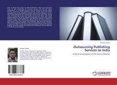 Bookcover of Outsourcing Publishing Services to India