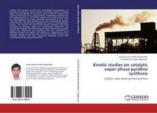 Bookcover of Kinetic studies on catalytic vapor phase pyridine synthesis