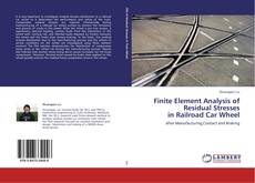 Finite Element Analysis of Residual Stresses  in Railroad Car Wheel的封面