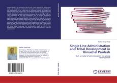 Bookcover of Single Line Administration and Tribal Development in Himachal Pradesh