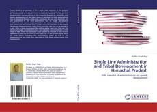 Single Line Administration and Tribal Development in Himachal Pradesh kitap kapağı