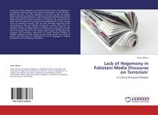 Bookcover of Lack of Hegemony in Pakistani Media Discourse on Terrorism: