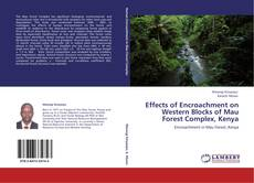 Couverture de Effects of Encroachment on Western Blocks of Mau Forest Complex, Kenya