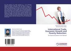 Copertina di International Trade, Economic Growth and Poverty Reduction: