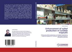 Bookcover of Enhancement of xylitol production in Candida tropicalis