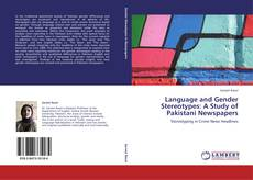 Bookcover of Language and Gender Stereotypes: A Study of Pakistani Newspapers
