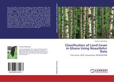 Bookcover of Classification of Land Cover in Ghana Using Noaa/Avhrr Data