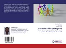 Bookcover of Self care among caregivers