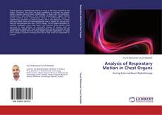 Bookcover of Analysis of Respiratory Motion in Chest Organs