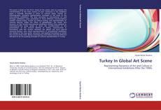 Bookcover of Turkey In Global Art Scene