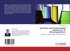 Bookcover of Synthesis and Antimicrobial Actvity of 1,4-Dihydropyridines'