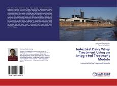 Bookcover of Industrial Dairy Whey Treatment Using an Integrated Treatment Module