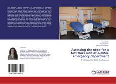 Bookcover of Assessing the need for a fast track unit at AUBMC emergency department