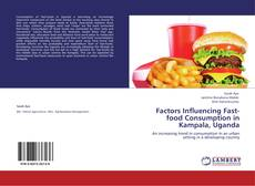 Portada del libro de Factors Influencing Fast-food Consumption in Kampala, Uganda