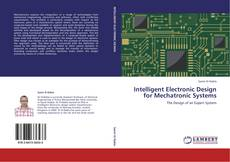 Bookcover of Intelligent Electronic Design for Mechatronic Systems