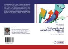 Bookcover of Price Incentive And Agricultural Production in Nigeria