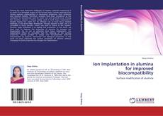 Ion Implantation in alumina for improved biocompatibility kitap kapağı