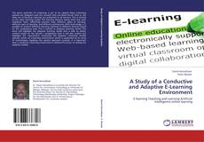Bookcover of A Study of a Conductive and Adaptive E-Learning Environment