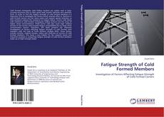 Couverture de Fatigue Strength of Cold Formed Members
