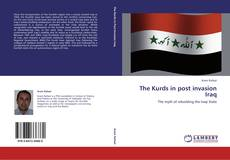 Bookcover of The Kurds in post invasion Iraq