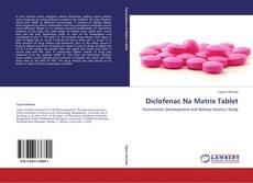 Bookcover of Diclofenac Na Matrix Tablet