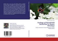 Ecology of Nymphalid Butterflies in Assam Himalaya的封面