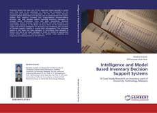 Bookcover of Intelligence and Model Based Inventory Decision Support Systems