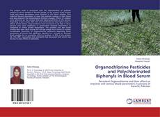 Bookcover of Organochlorine Pesticides and Polychlorinated Biphenyls in Blood Serum